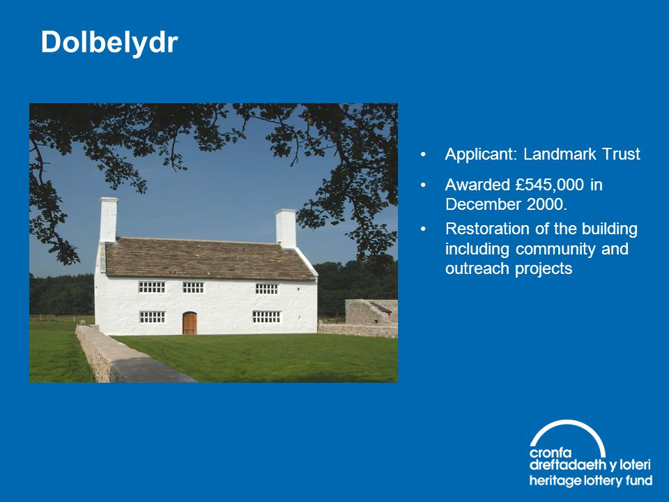 Dolbelydr Applicant: Landmark Trust Awarded £545,000 in December 2000.