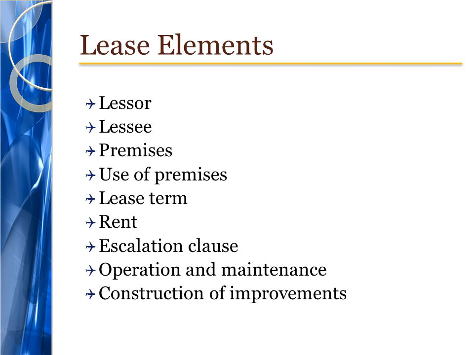 Lease Elements Lessor Lessee Premises Use of premises Lease term Rent
