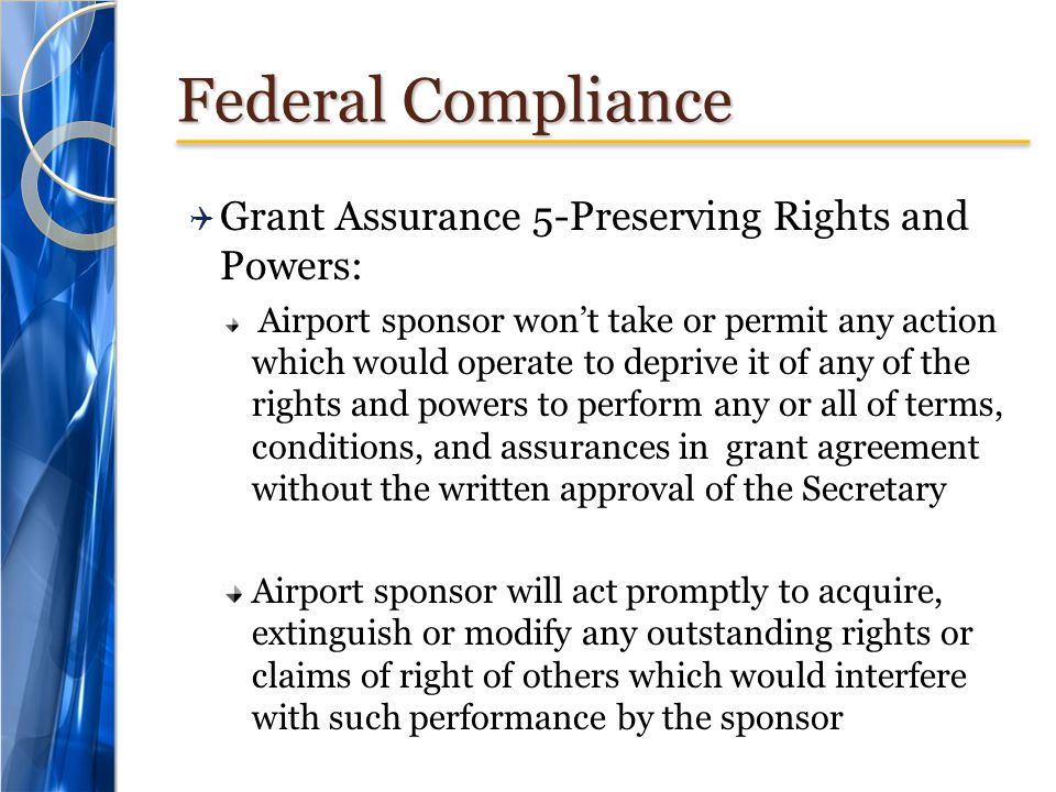Federal Compliance Grant Assurance 5-Preserving Rights and Powers:
