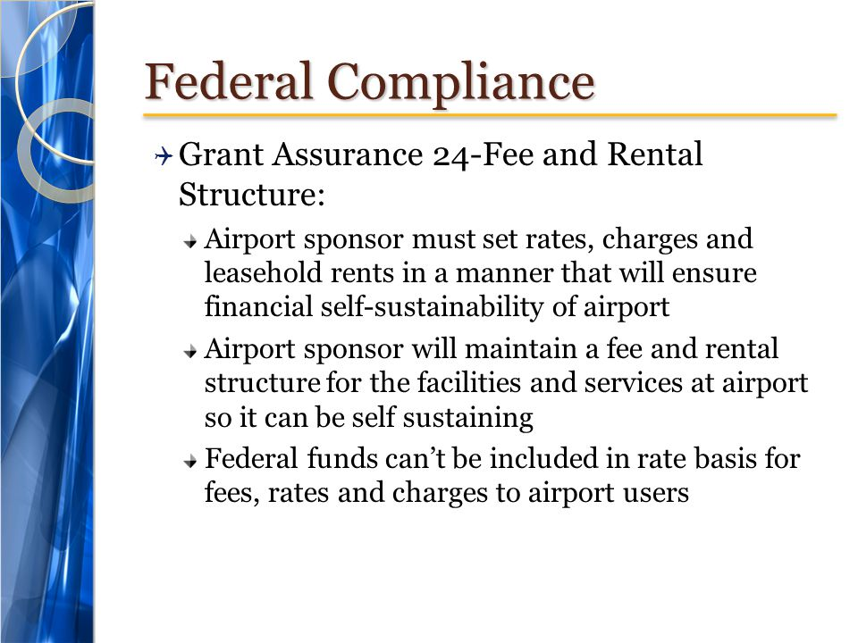 Federal Compliance Grant Assurance 24-Fee and Rental Structure: