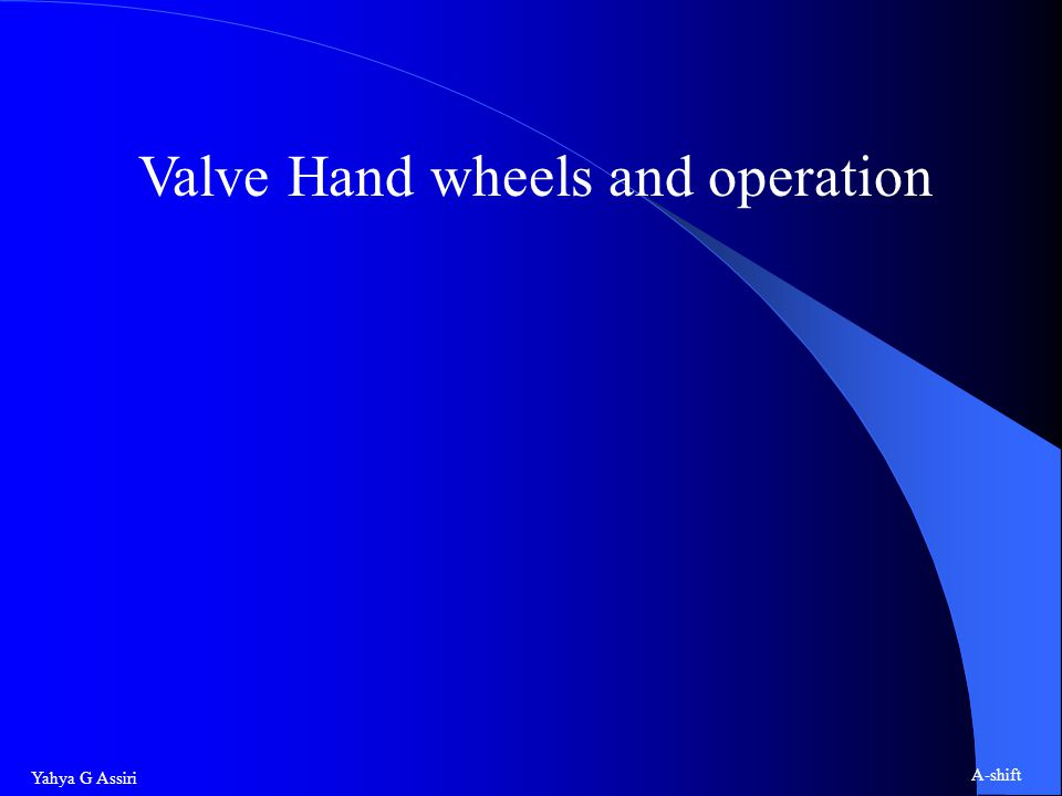Valve Hand wheels and operation