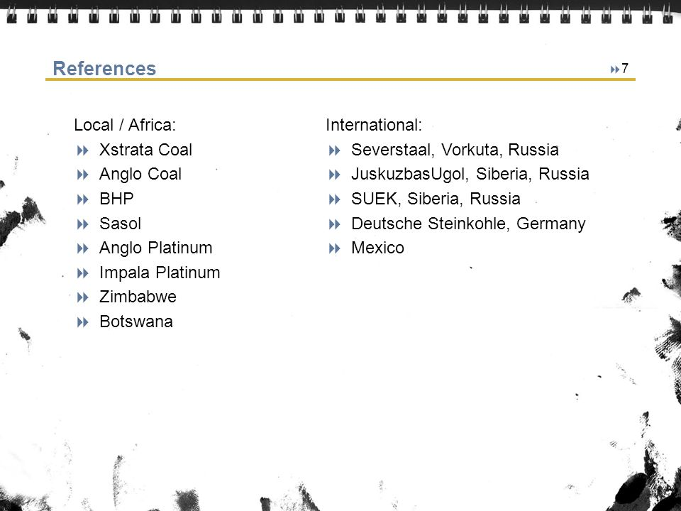 References Local / Africa: Xstrata Coal Anglo Coal BHP Sasol