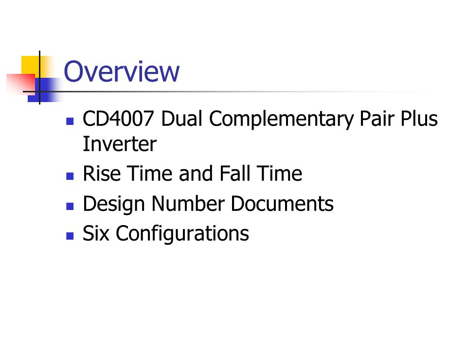 Overview CD4007 Dual Complementary Pair Plus Inverter