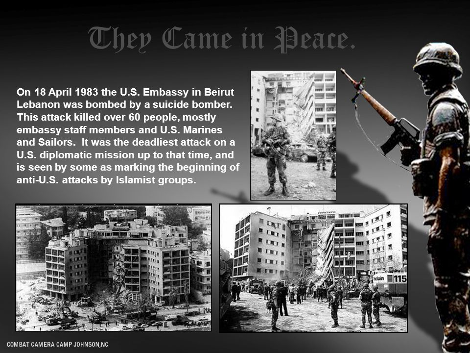 On 18 April 1983 the U.S. Embassy in Beirut Lebanon was bombed by a suicide bomber.
