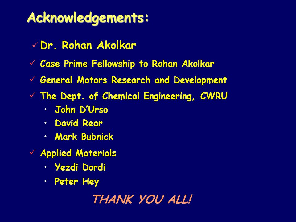 Acknowledgements: THANK YOU ALL! Dr. Rohan Akolkar