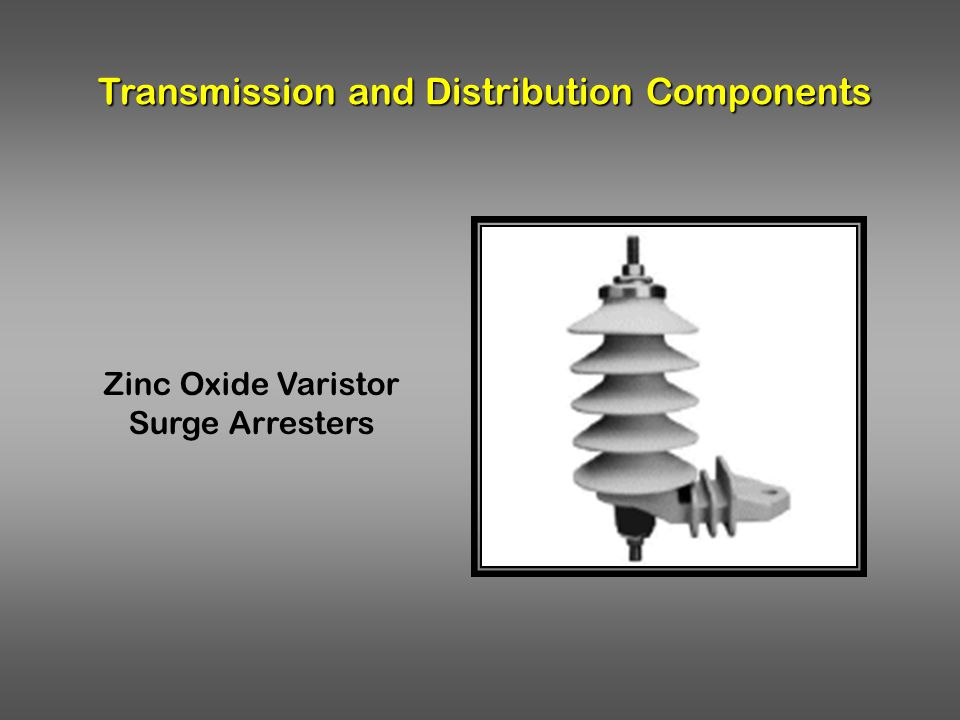 Transmission and Distribution Components
