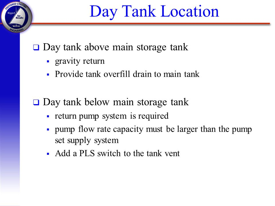 Day Tank Location Day tank above main storage tank