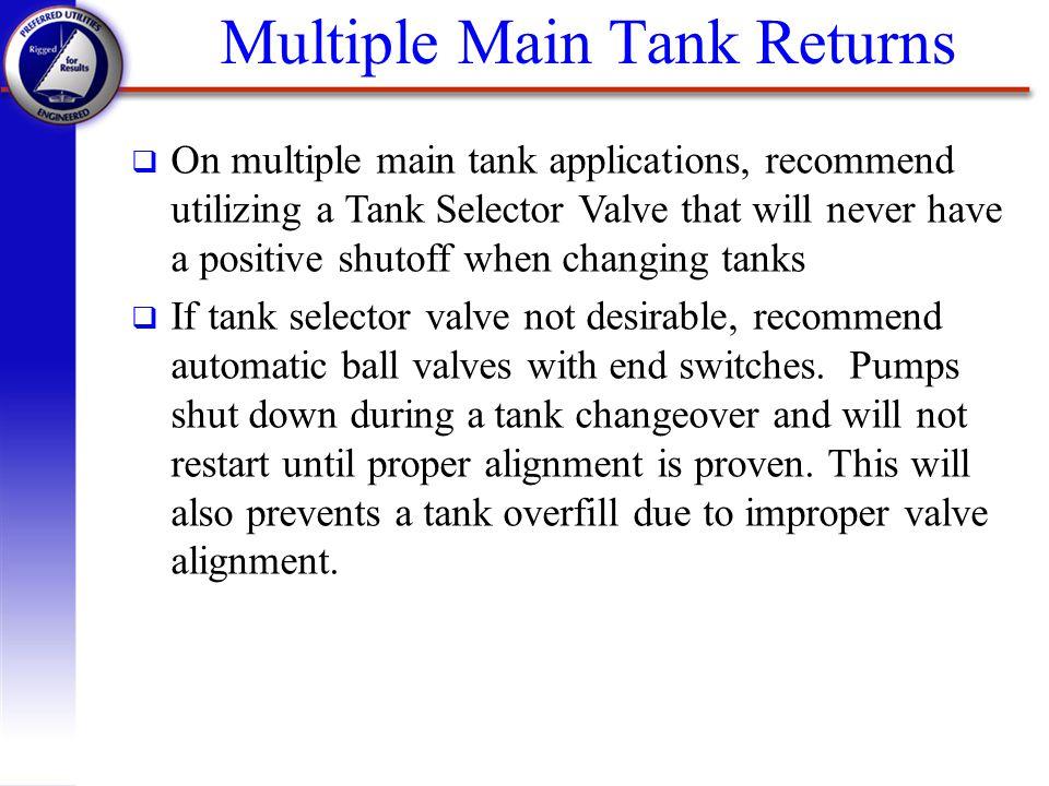 Multiple Main Tank Returns