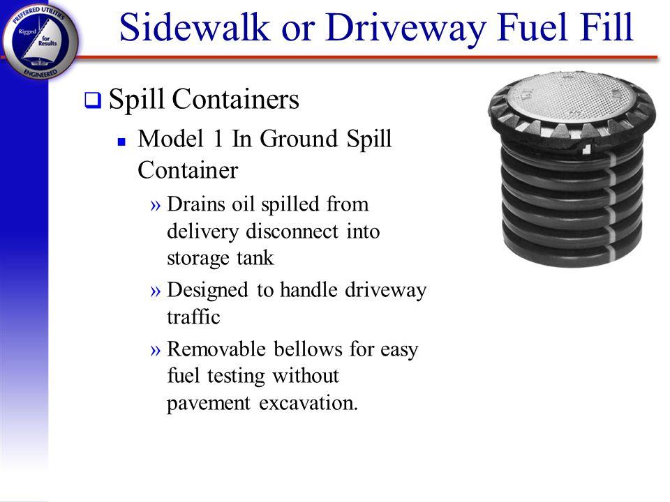 Sidewalk or Driveway Fuel Fill