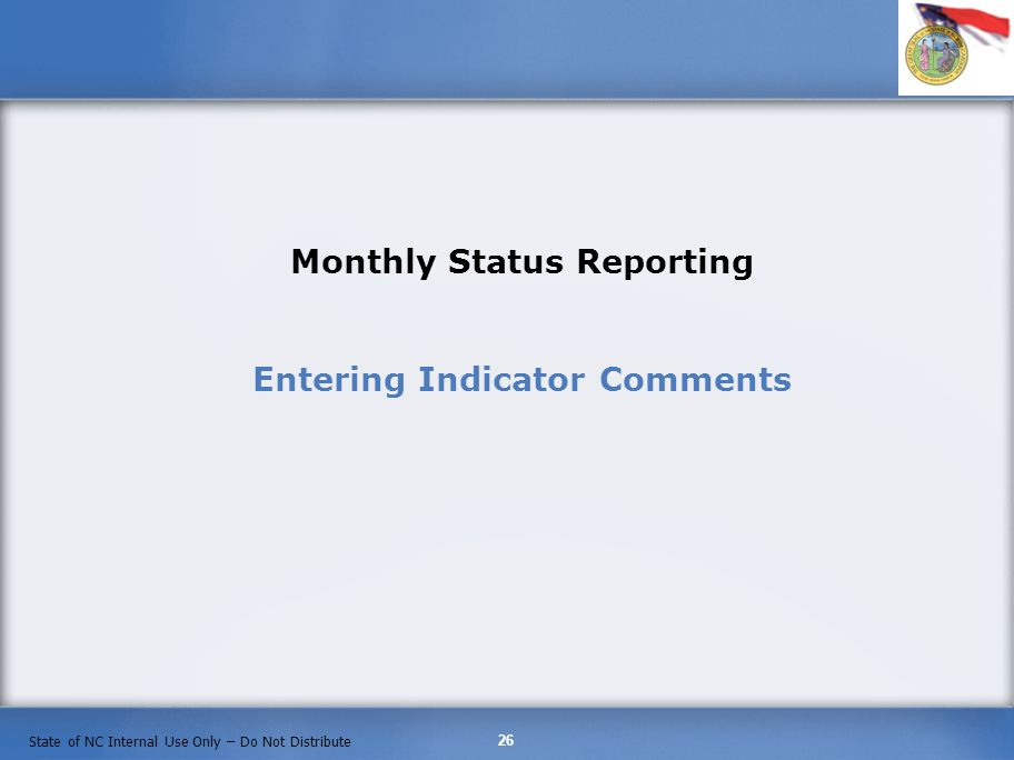 Monthly Status Reporting Entering Indicator Comments