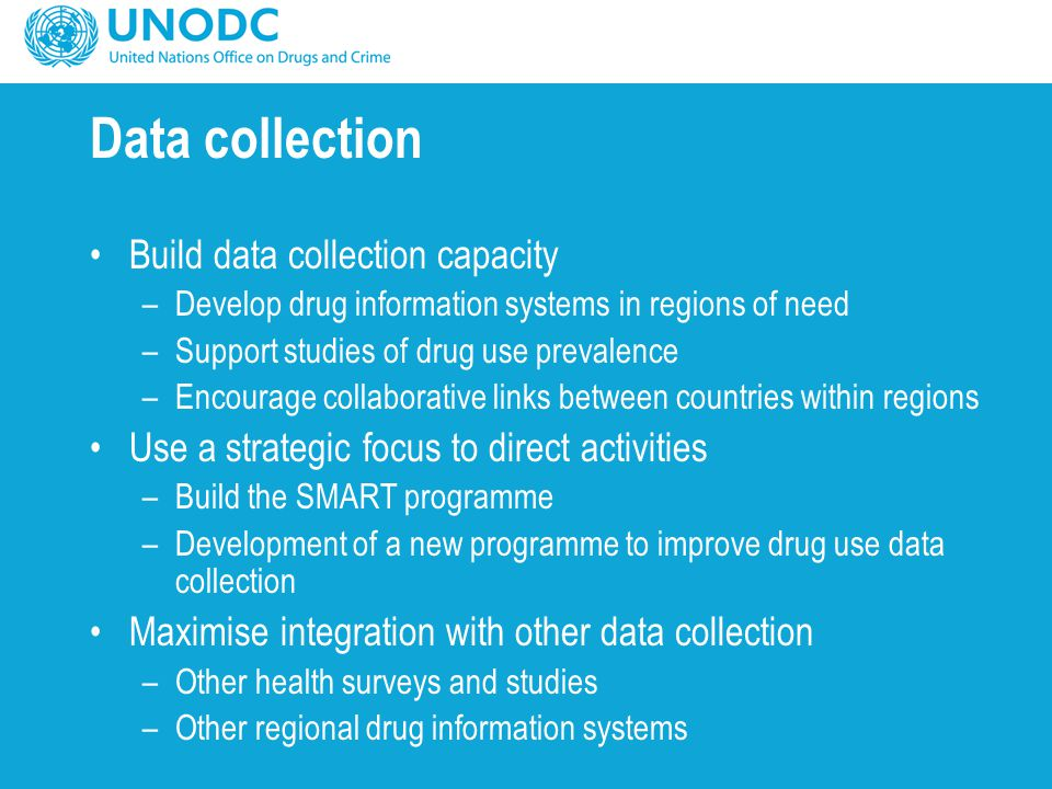 Data collection Build data collection capacity