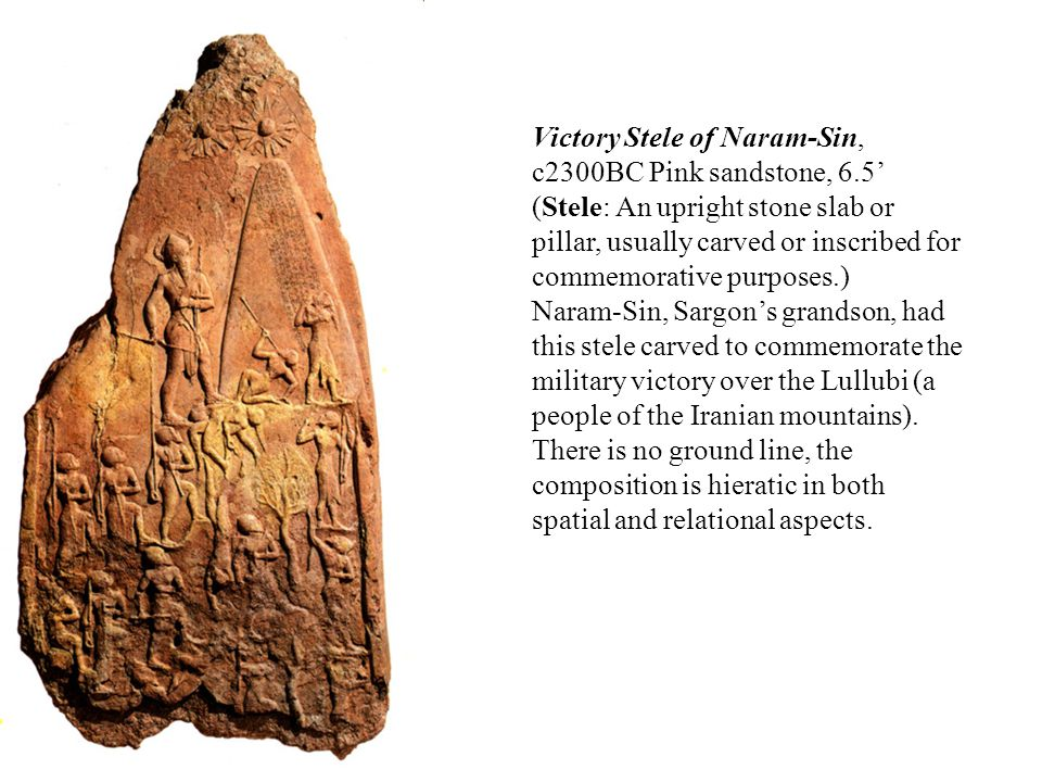 Victory Stele of Naram-Sin, c2300BC Pink sandstone, 6