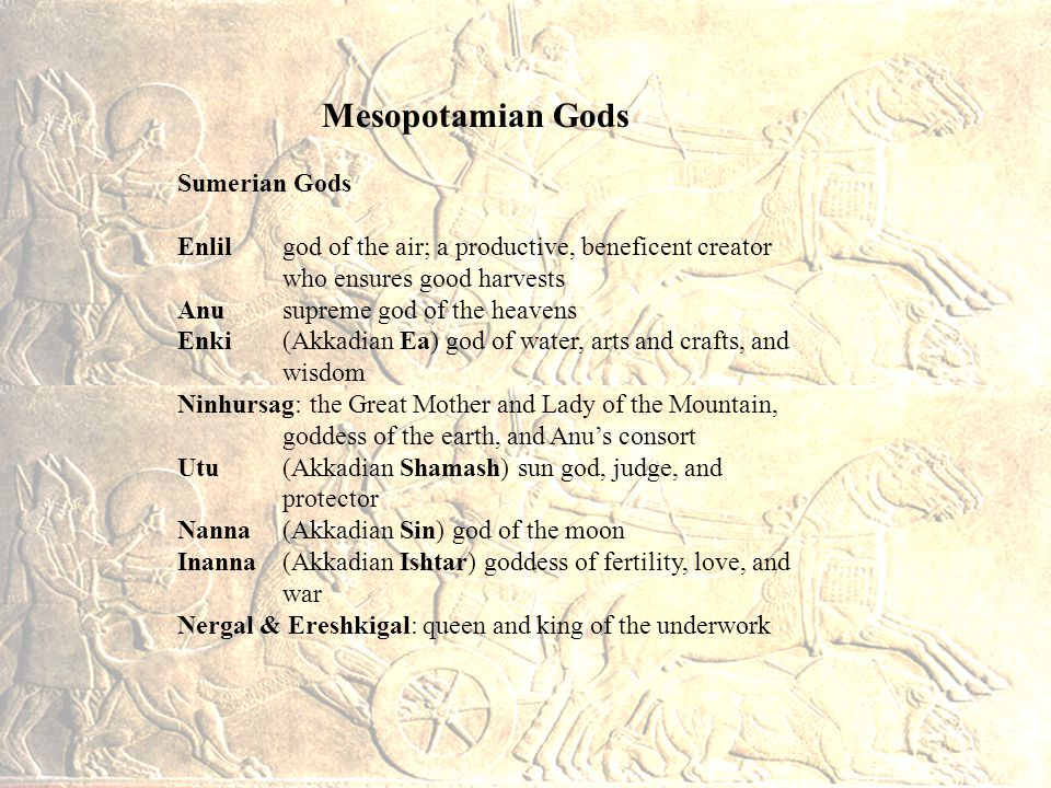 Mesopotamian Gods Sumerian Gods. Enlil god of the air; a productive, beneficent creator who ensures good harvests.