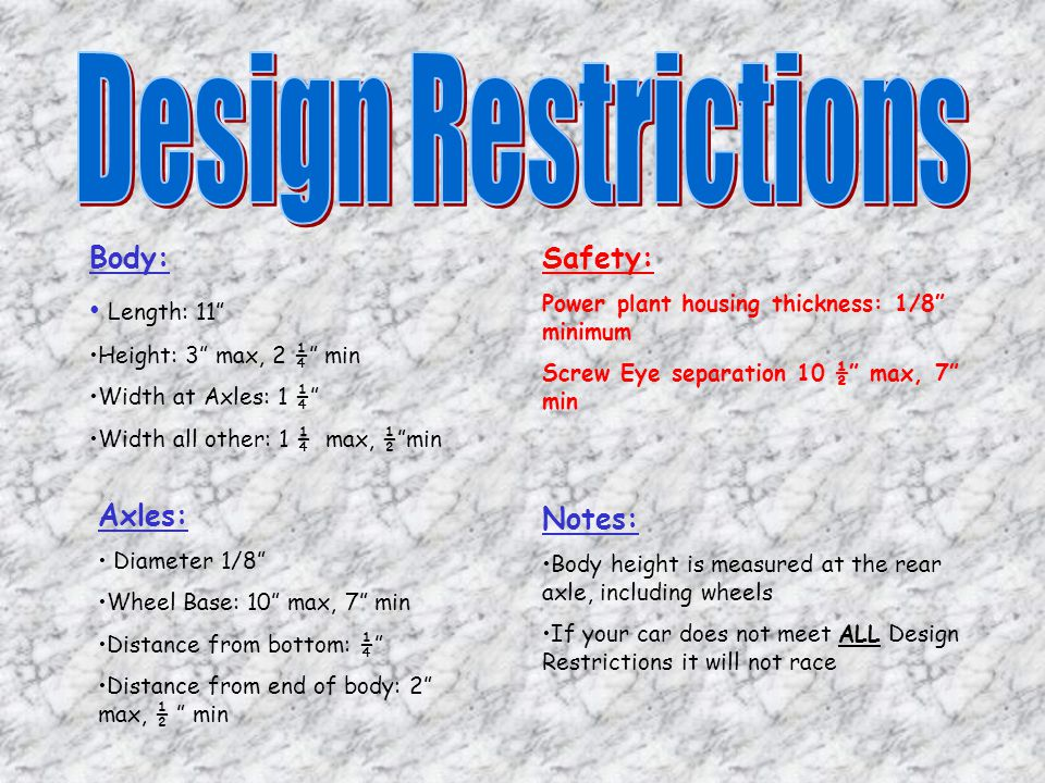 Design Restrictions Body: Length: 11 Safety: Axles: Notes:
