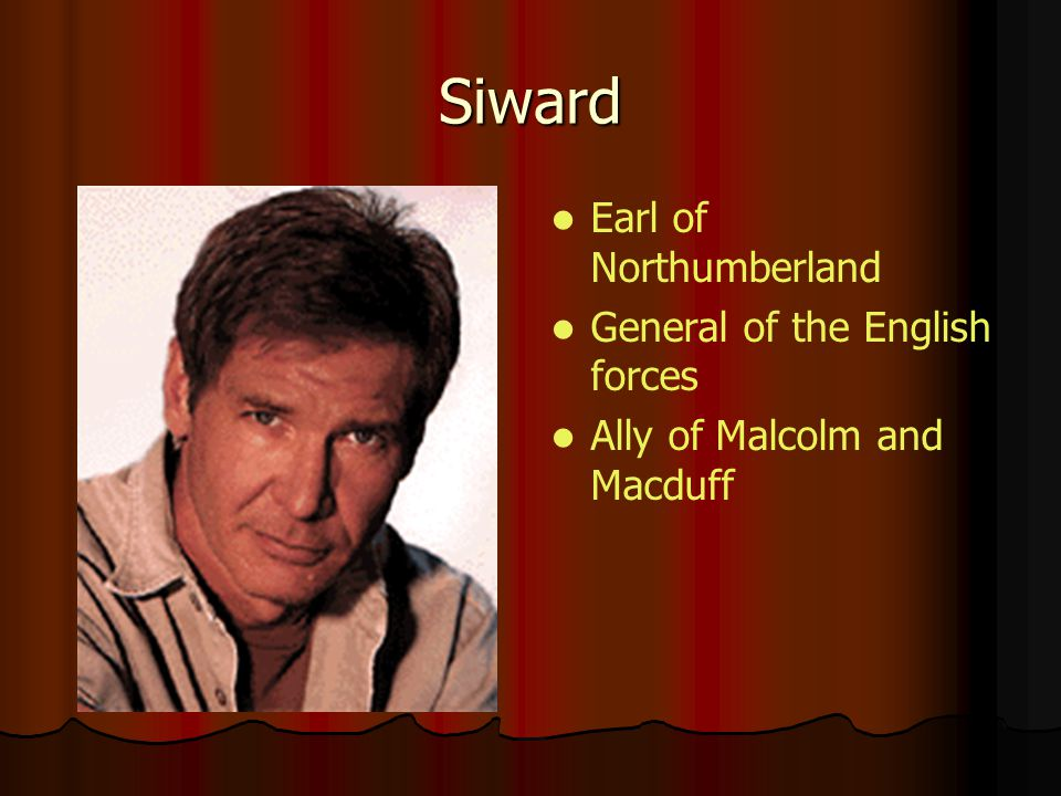 Siward Earl of Northumberland General of the English forces