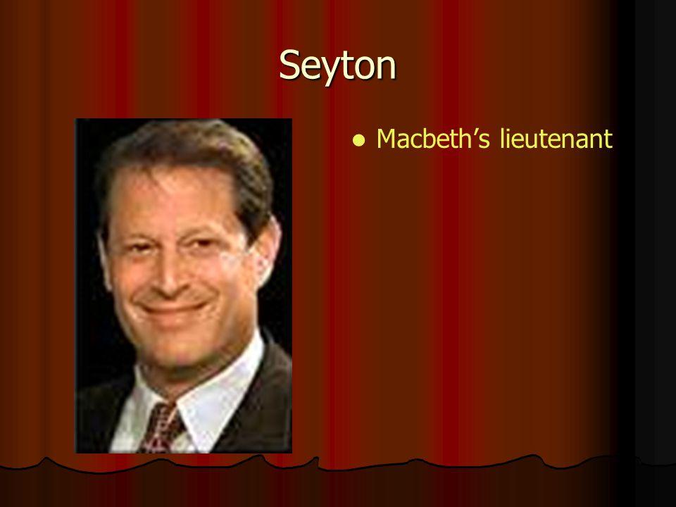 Seyton Macbeth's lieutenant