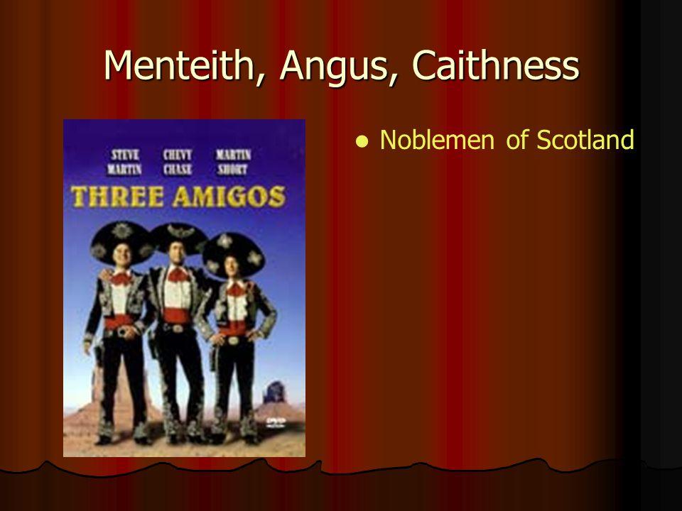 Menteith, Angus, Caithness