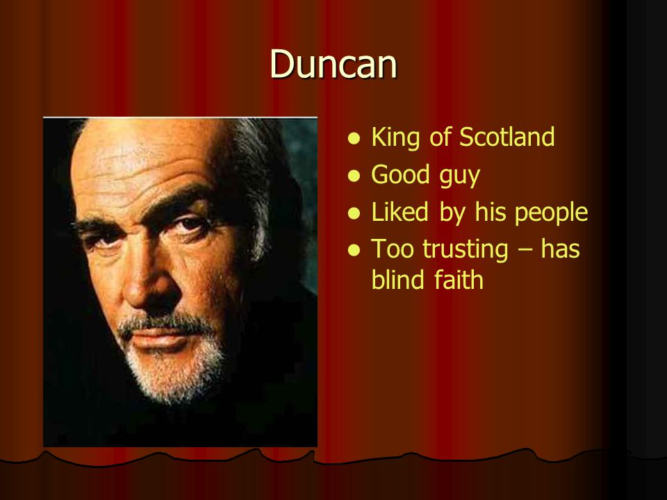 Duncan King of Scotland Good guy Liked by his people