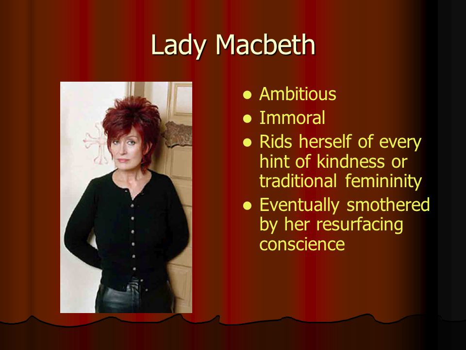 Lady Macbeth Ambitious Immoral