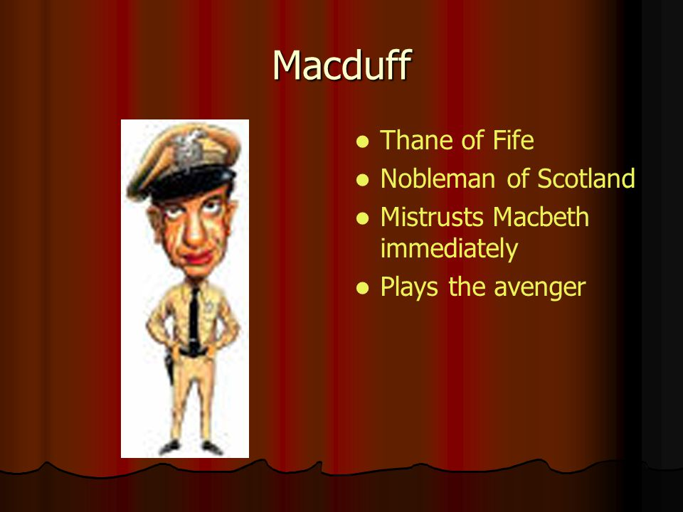Macduff Thane of Fife Nobleman of Scotland