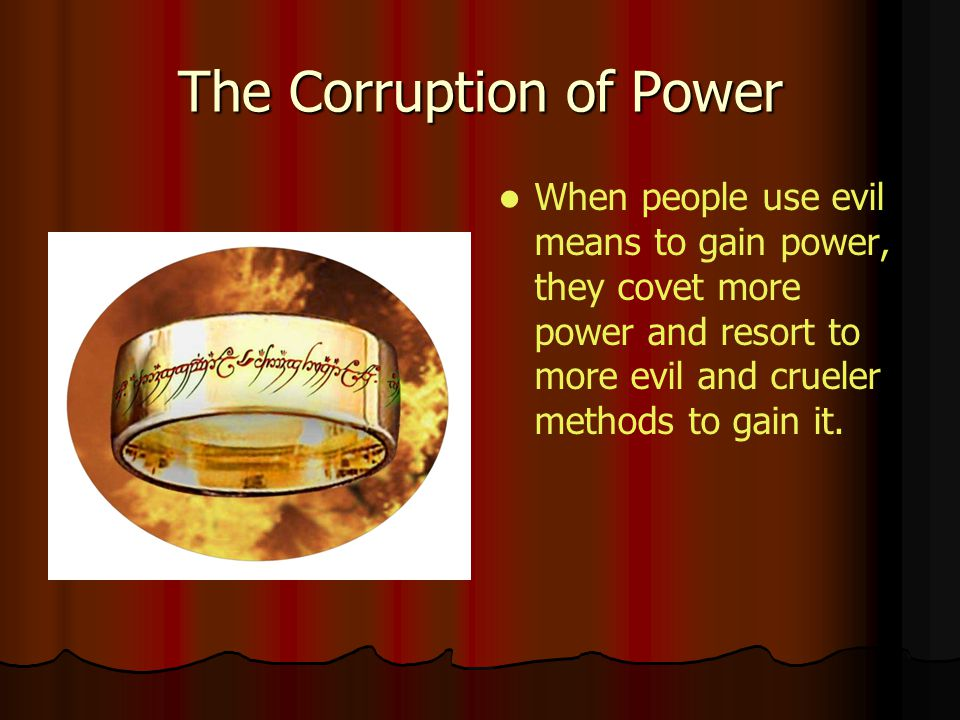 The Corruption of Power