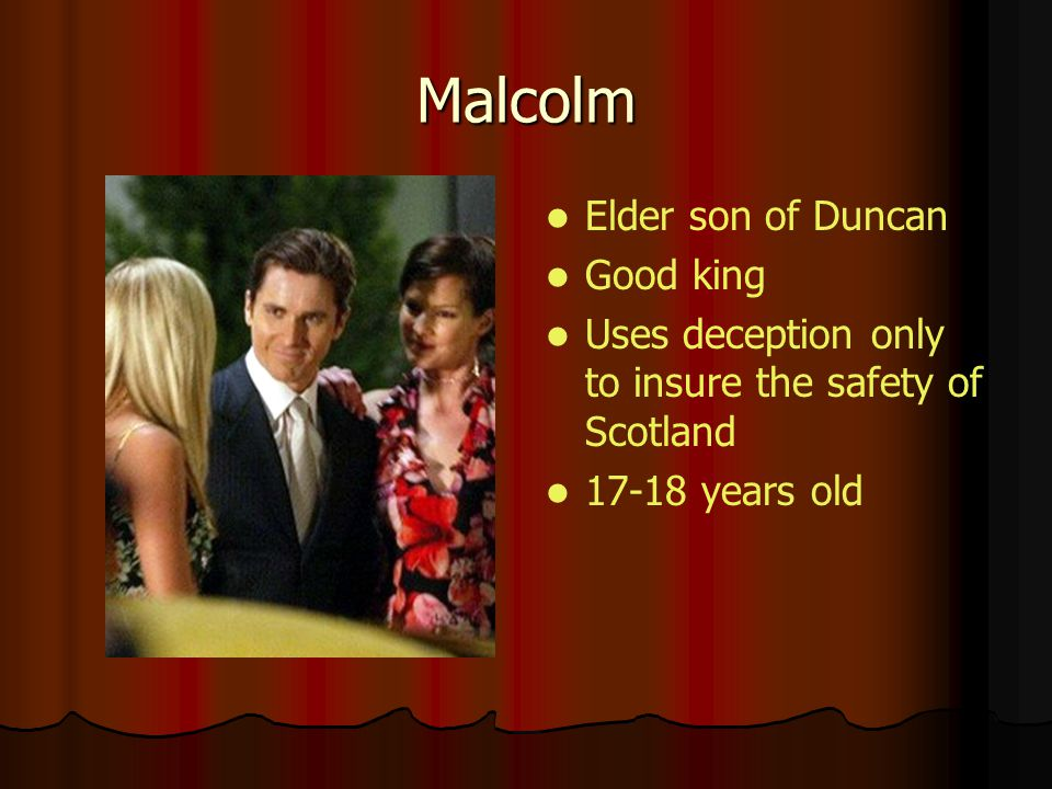 Malcolm Elder son of Duncan Good king
