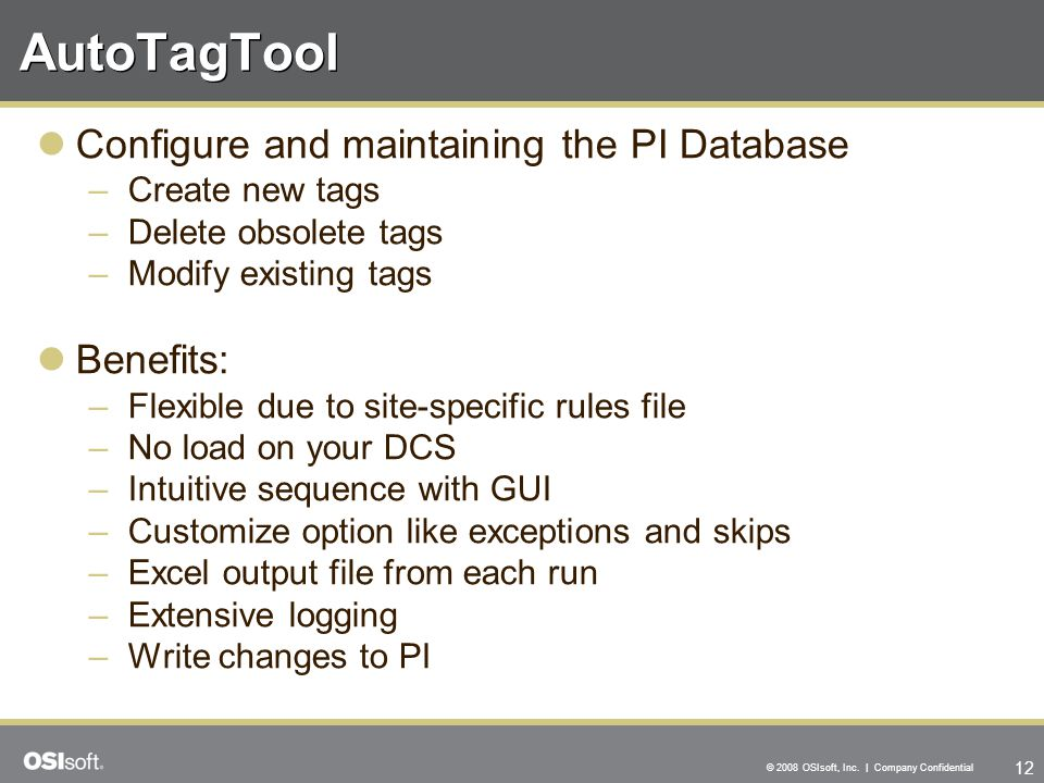 AutoTagTool Configure and maintaining the PI Database Benefits: