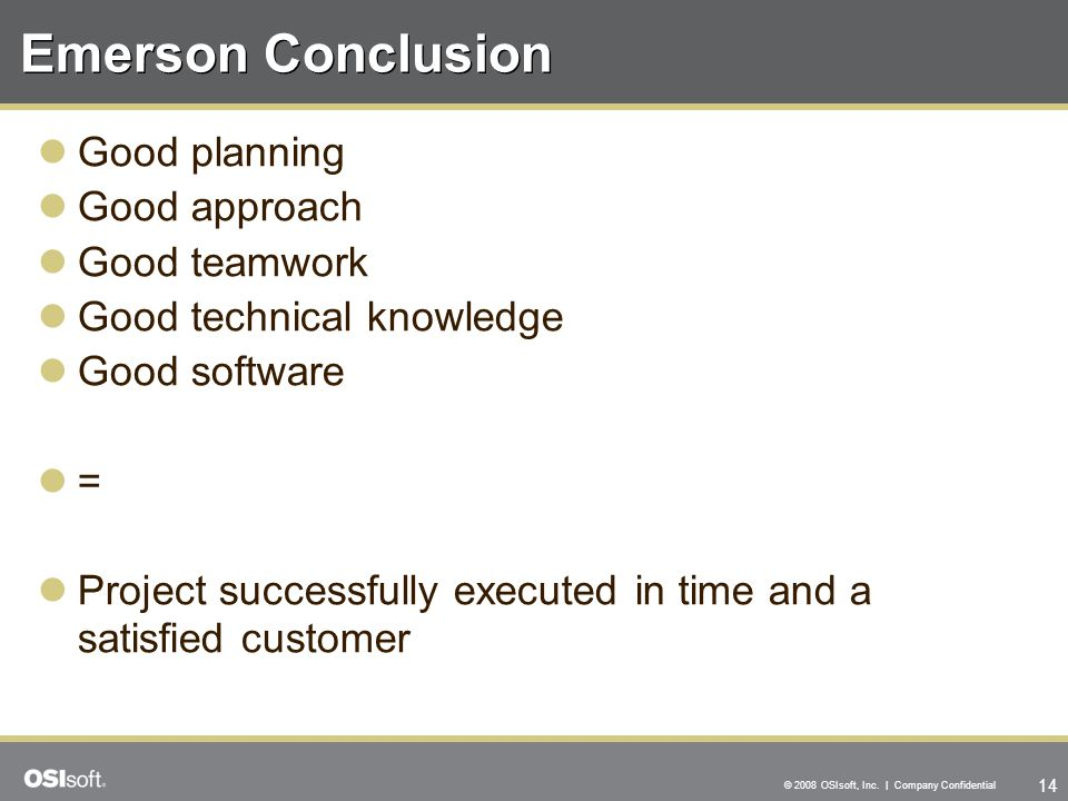Emerson Conclusion Good planning Good approach Good teamwork