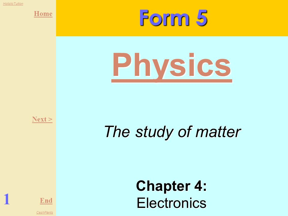 Form 5 Physics Next > The study of matter Chapter 4: Electronics 1