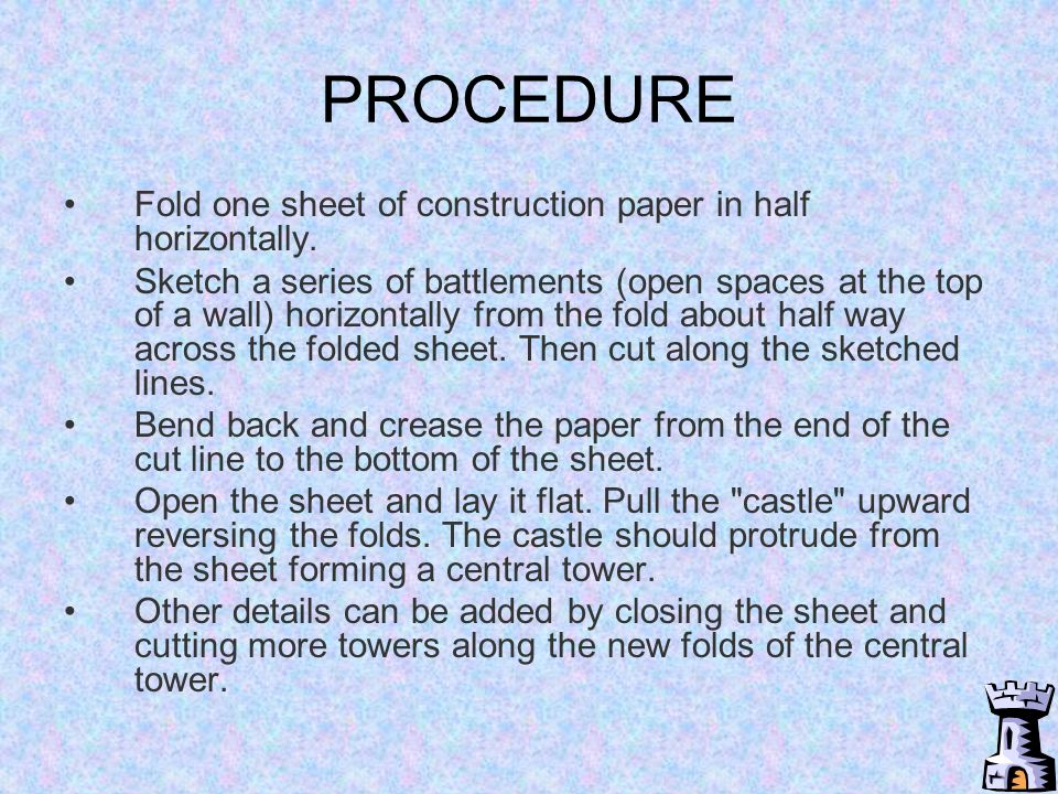 PROCEDURE Fold one sheet of construction paper in half horizontally.