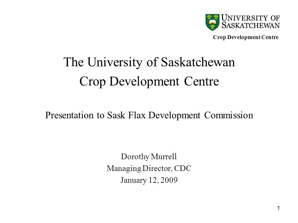 The University of Saskatchewan Crop Development Centre
