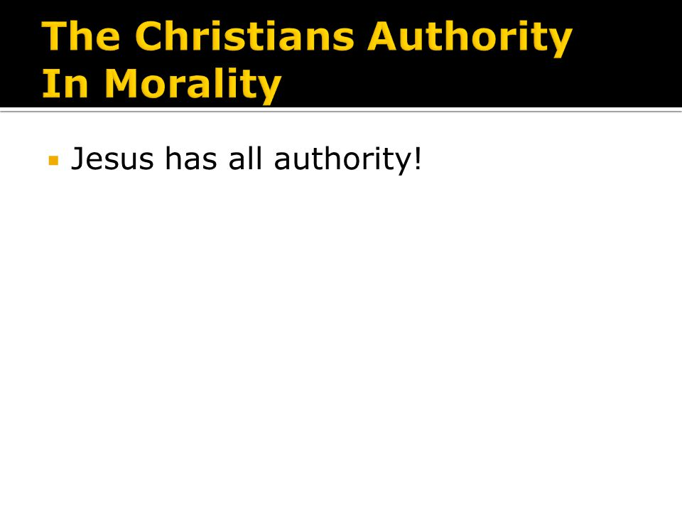 The Christians Authority In Morality