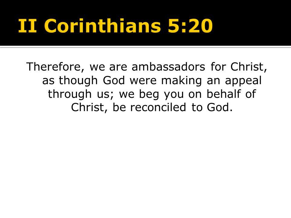 II Corinthians 5:20