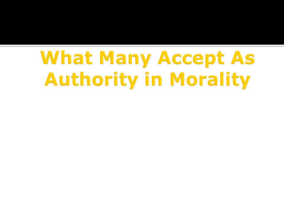 What Many Accept As Authority in Morality