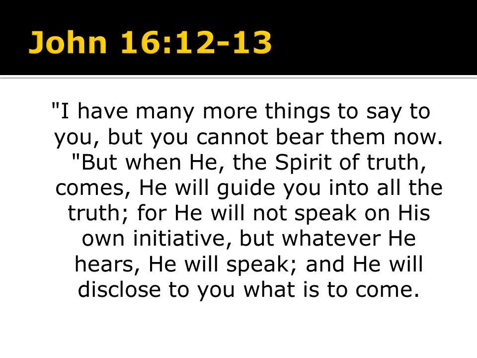 John 16:12-13