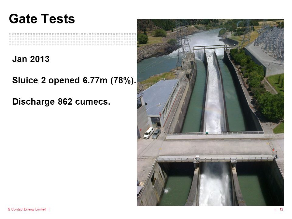 Gate Tests Jan 2013 Sluice 2 opened 6.77m (78%). Discharge 862 cumecs.