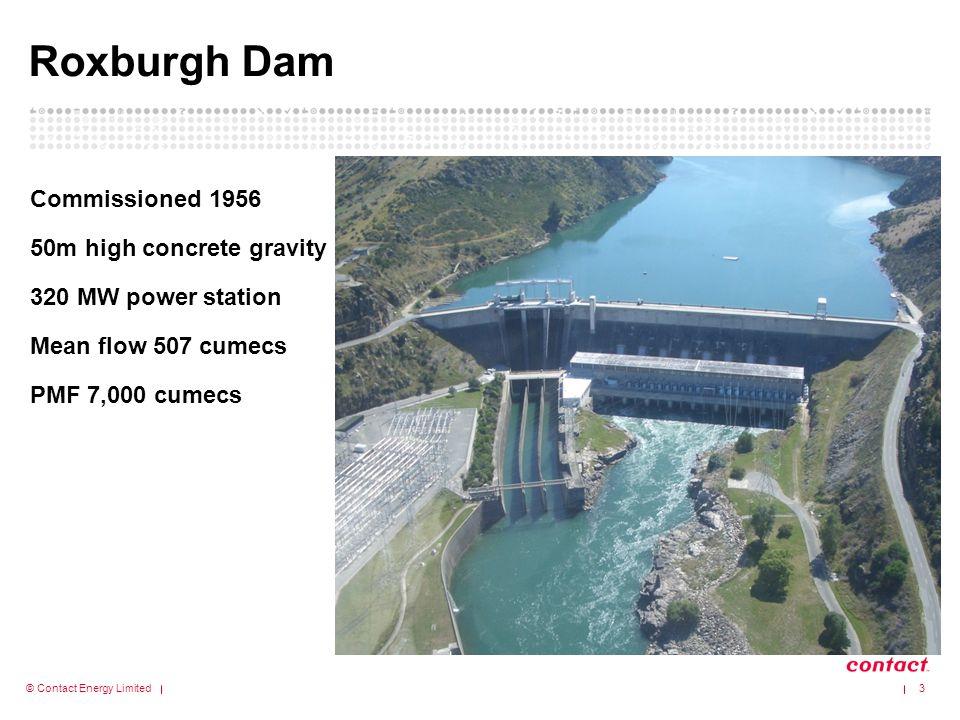 Roxburgh Dam Commissioned 1956 50m high concrete gravity 320 MW power station Mean flow 507 cumecs PMF 7,000 cumecs