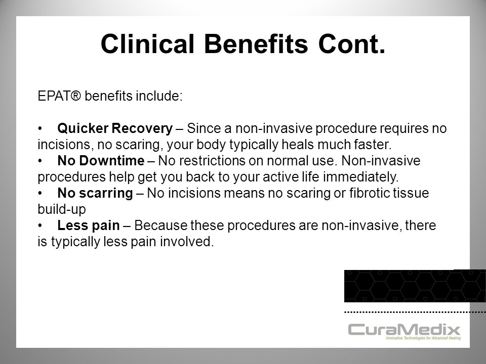 Clinical Benefits Cont.