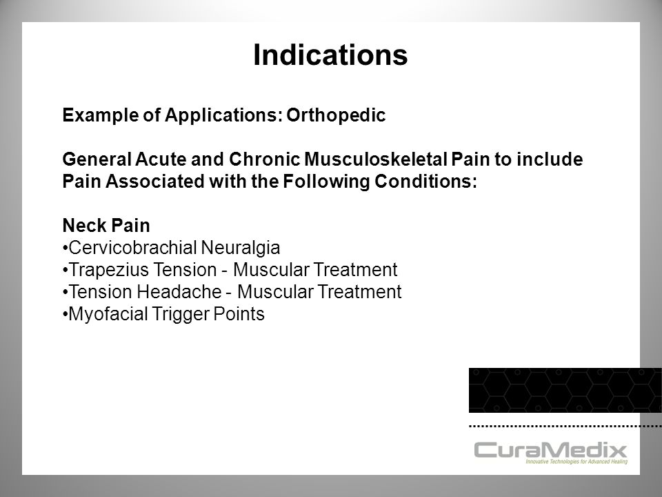 Indications Example of Applications: Orthopedic