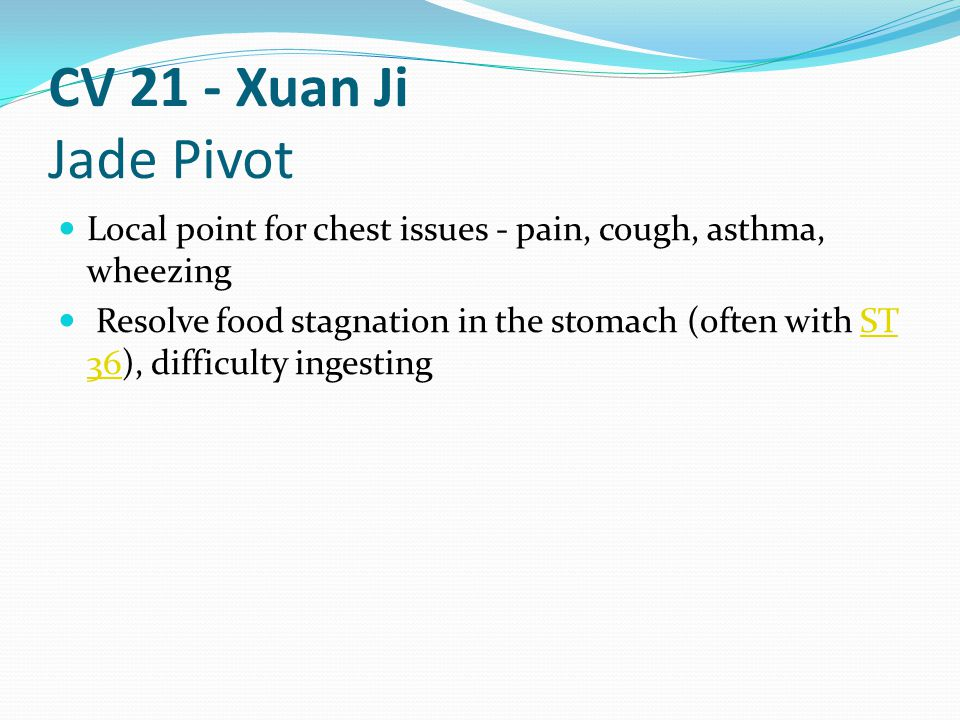 CV 21 - Xuan Ji Jade Pivot Local point for chest issues - pain, cough, asthma, wheezing.