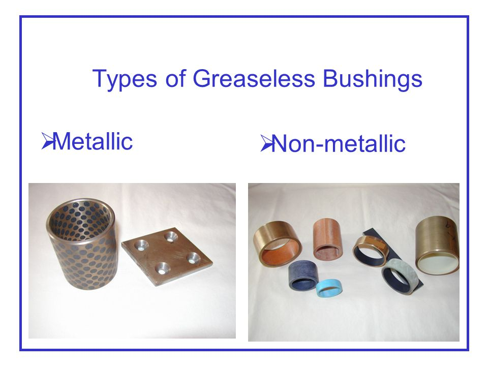 Types of Greaseless Bushings