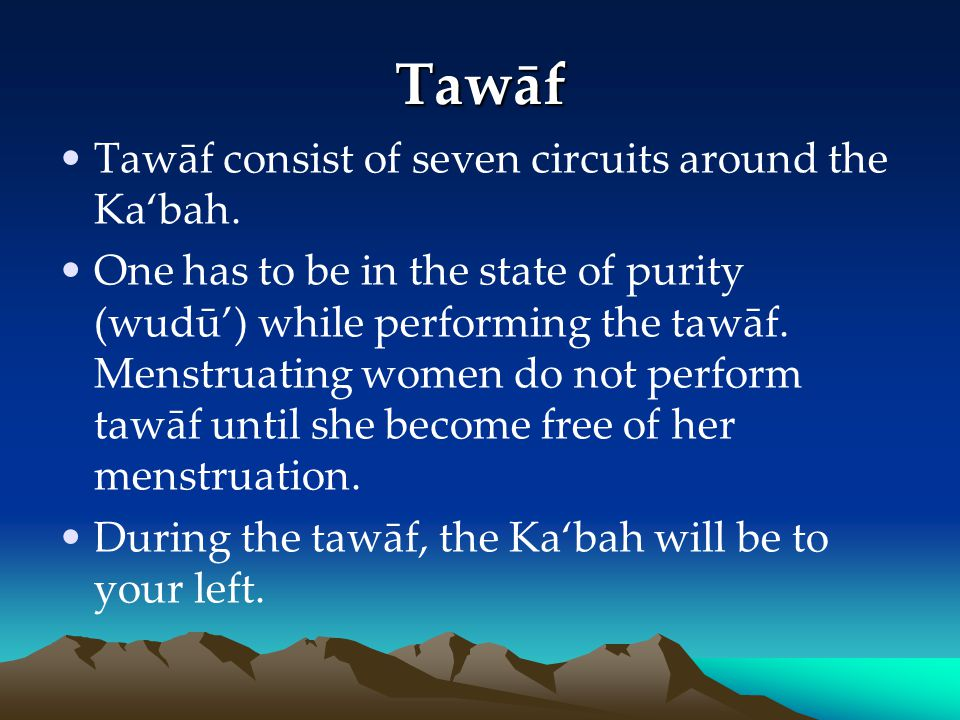Tawāf Tawāf consist of seven circuits around the Ka'bah.