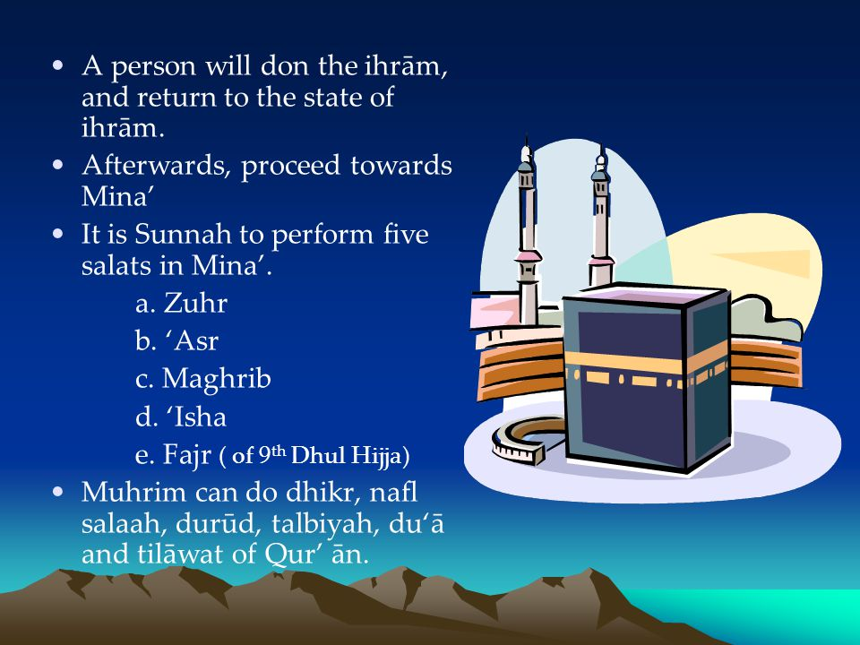 A person will don the ihrām, and return to the state of ihrām.