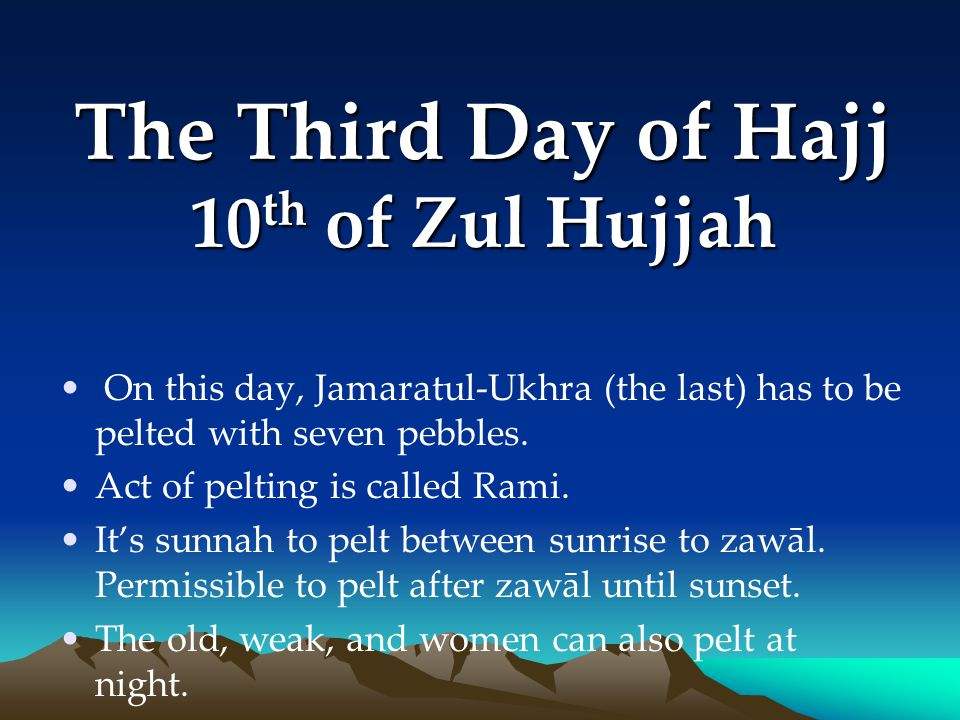 The Third Day of Hajj 10th of Zul Hujjah