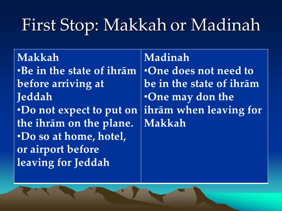 First Stop: Makkah or Madinah