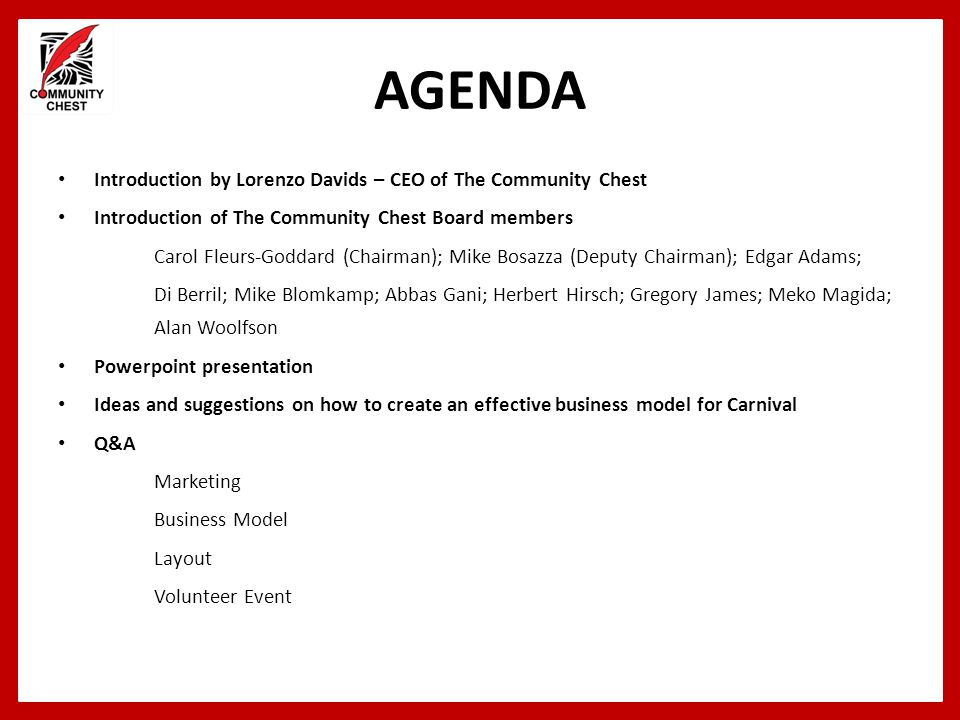 AGENDA Introduction by Lorenzo Davids – CEO of The Community Chest