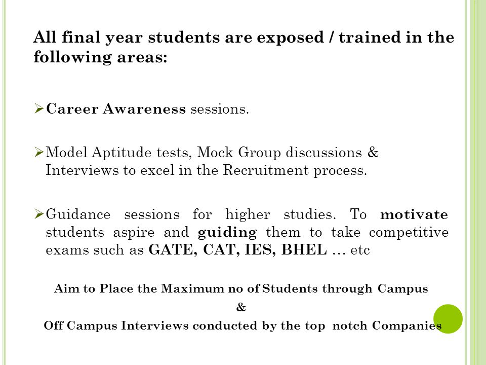 All final year students are exposed / trained in the following areas:
