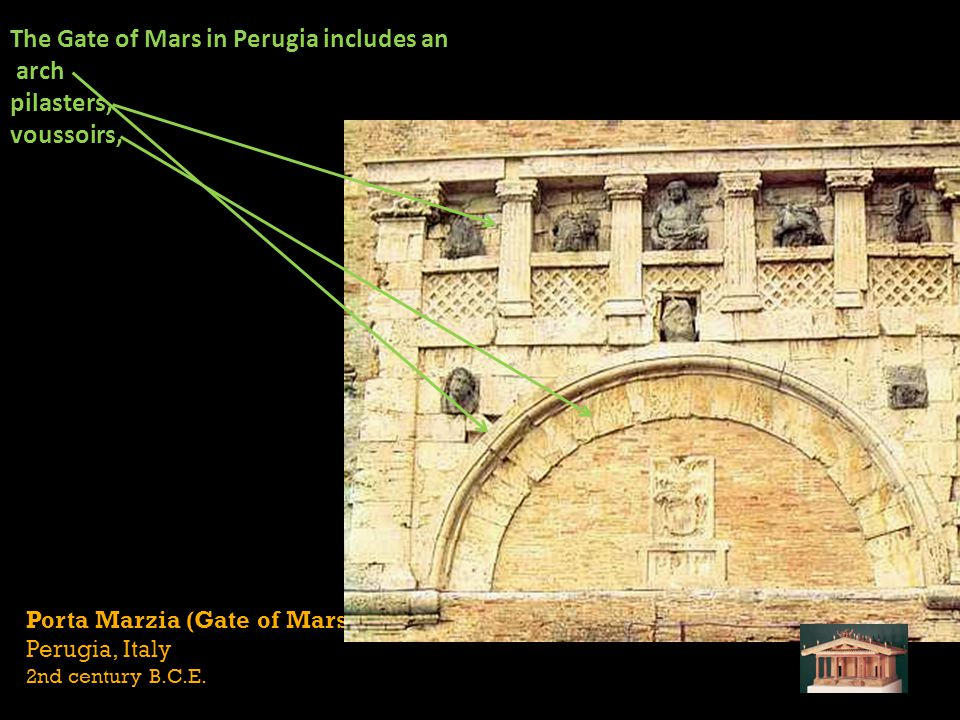 The Gate of Mars in Perugia includes an arch pilasters, voussoirs,