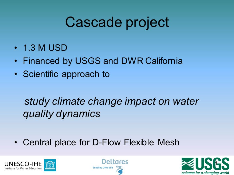 Cascade project 1.3 M USD Financed by USGS and DWR California