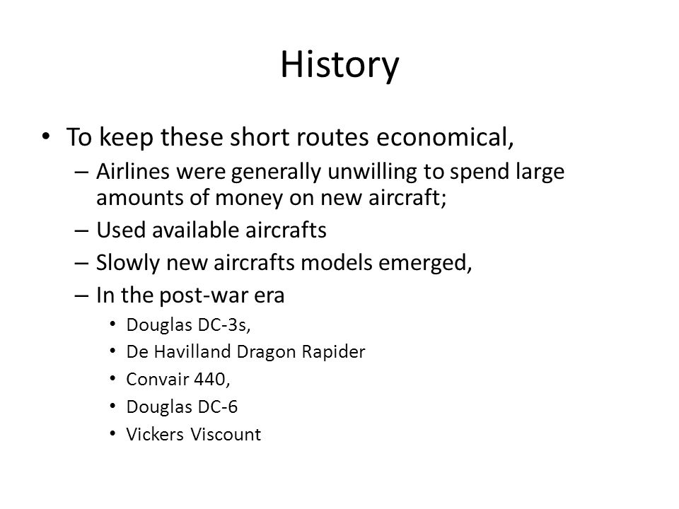 History To keep these short routes economical,